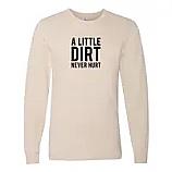 Little Dirt Never Hurt Adult Shirt