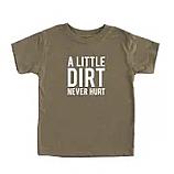 Little Dirt Never Hurt Kids Youth Toddler T Shirt